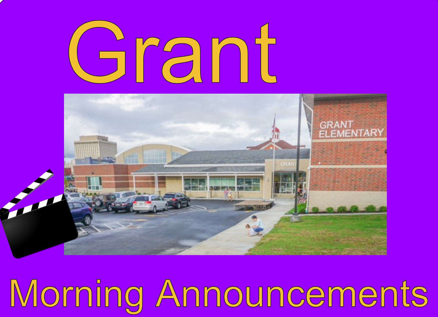 Grant Morning Announcements